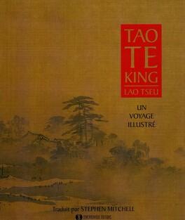 Couverture du livre : Tao te king, un voyage illustré
