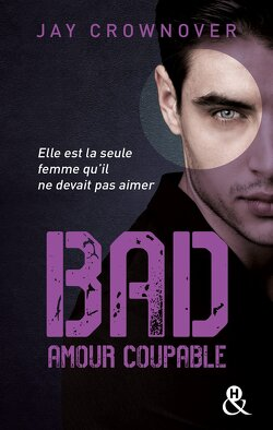 Couverture de Bad, Tome 3 : Amour coupable