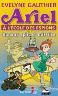 Ariel à l'école des espions, tome 4: Banana split et missiles