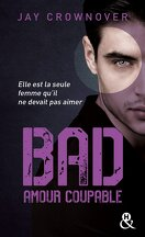 Bad, Tome 3 : Amour coupable