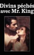 Divins péchés avec Mr.king
