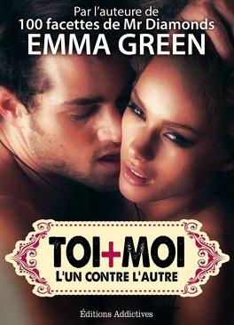 Couverture du livre : Toi + Moi : L'un Contre l'Autre, Tome 5