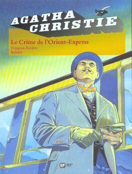Couverture du livre : Agatha Christie, tome 4 : Le Crime de L'Orient-Express