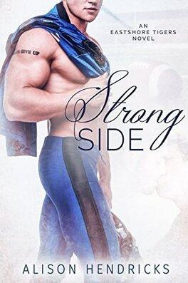 Couverture du livre : Eastshore Tigers, Tome 1 : Strong Side