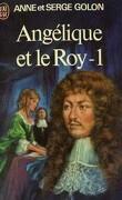 Angélique et le Roy, tome 1