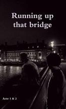 Running up that bridge - tome 1