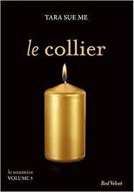 Couverture du livre : La Soumise, Tome 5 : Le collier
