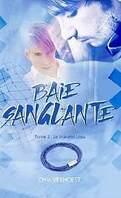 Baie sanglante, Tome 2 : Le bracelet bleu