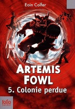 Couverture du livre : Artemis Fowl, Tome 5 : Colonie perdue