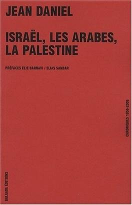 Couverture du livre : Israël, les Arabes, la Palestine : chroniques 1956-2008