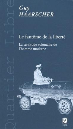 Couverture du livre : Le fantôme de la liberté : La servitude volontaire de l'homme moderne