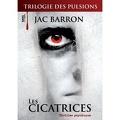 La Trilogie des Pulsions, Tome 1 : Les Cicatrices