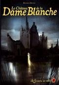 Le Grimoire au rubis - Cycle 3, tome 2 : Le château de la Dame Blanche