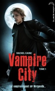 Vampire City, Tome 1 : Bienvenue en enfer