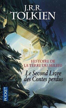 Couverture du livre : Histoire de la Terre du Milieu : le second livre des contes perdus