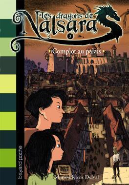 Couverture du livre : Les Dragons de Nalsara, Tome 3 : Complot au palais