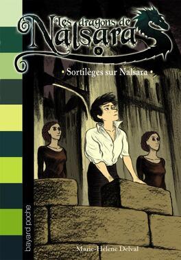 Couverture du livre : Les Dragons de Nalsara, Tome 8 : Sortilèges sur Nalsara