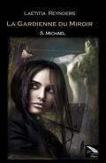La Gardienne du miroir, Tome 3 : Michaël