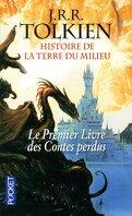 Histoire de la Terre du Milieu : le premier livre des contes perdus