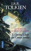 Histoire de la Terre du Milieu : le second livre des contes perdus