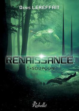 Couverture du livre : Renaissance, Tome 1 : Soupçon