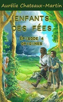 Couverture du livre : Enfants des Fées - Episode 4: Origines
