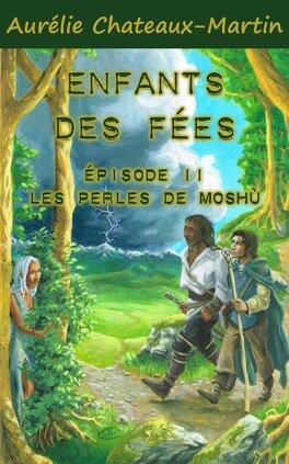 Couverture du livre : Enfants des Fées - Episode 11: Les Perles de Moshù