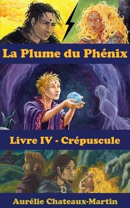Couverture du livre : La Plume du Phénix, Livre 4 : Crépuscule