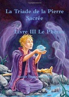 Couverture du livre : La Triade de la Pierre Sacrée, Tome 3 : Le Phénix
