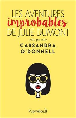 Couverture du livre : Les aventures improbables de Julie Dumont