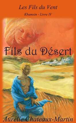 Couverture du livre : Les Fils du Vent, Tome 4 : Fils du désert