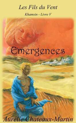 Couverture du livre : Les Fils du Vent, Tome 5 : Emergences