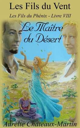 Couverture du livre : Les Fils du Vent, Tome 8 : Le maître du désert