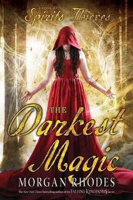 Couverture du livre : Spirits and Thieves, tome 2 : The Darkest Magic