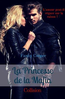 Couverture du livre : La Princesse de la Mafia, tome 1 : Collision