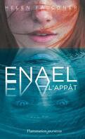 Enael, Tome 1 : L'appât