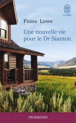 Couverture du livre : Une nouvelle vie pour le Dr Stanton
