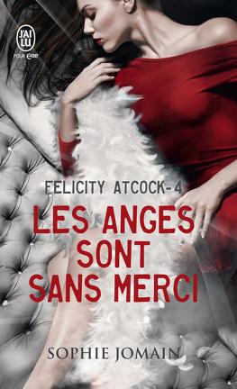 Couverture du livre : Felicity Atcock, Tome 4 : Les anges sont sans merci