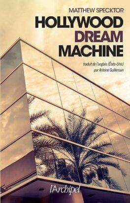 Couverture du livre : Hollywood dream machine