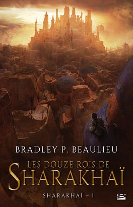 Couverture du livre : Sharakhaï, Tome 1 : Les Douze Rois de Sharakhaï