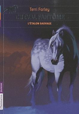 Couverture du livre : Cheval fantôme, tome 1 : L'étalon sauvage