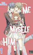 Me, Myself & Him, tome 1