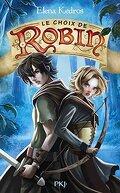 La Légende de Robin, tome 2 : Le choix de Robin