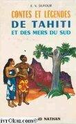 Contes et légendes de Tahiti et des mers du sud