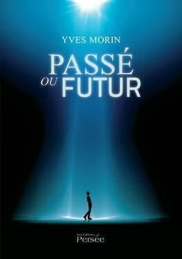 Couverture du livre : Passé ou futur