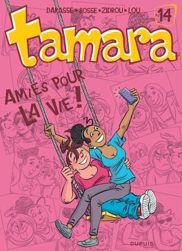 Couverture du livre : Tamara, tome 14 : Amies pour la vie !
