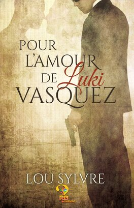 Couverture du livre : Vasquez & James, Tome 1 : Pour l'amour de Luki Vasquez