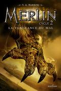 Merlin, Tome 7 : La vengeance du mal