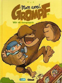 Couverture du livre : Mon ami Grompf, tome 1 : Yéti de compagnie