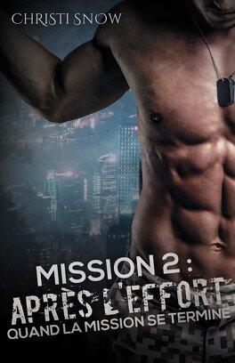 Couverture du livre : Quand la mission se termine, Tome 2 : Après l'effort